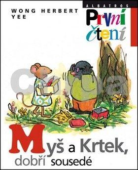 Wong Herbert Yee: Myš a Krtek, dobří sousedé cena od 108 Kč