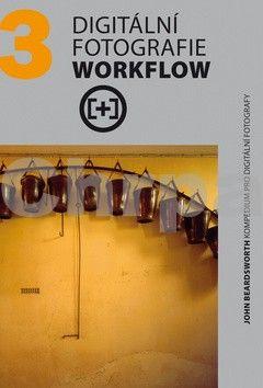Michael Freeman: Digitální fotografie Workflow cena od 182 Kč