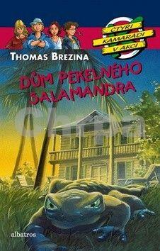 Thomas Brezina: Dům pekelného salamandra cena od 128 Kč