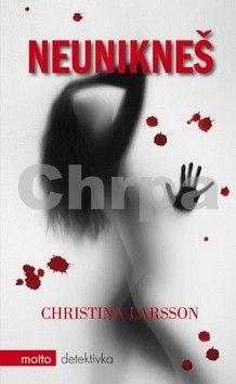 Christina Larsson: Neunikneš cena od 196 Kč