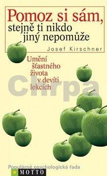 Josef Kirschner: Pomoz si sám, stejně ti nikdo jiný nepomůže cena od 137 Kč
