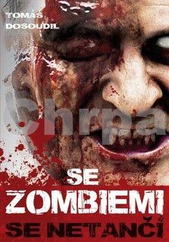 Tomáš Dosoudil: Se zombiemi se netančí cena od 66 Kč