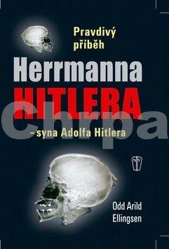 Odd Arild Ellingsen: Pravdivý příběh Herrmanna Hitlera - syna Adolfa Hitlera cena od 186 Kč