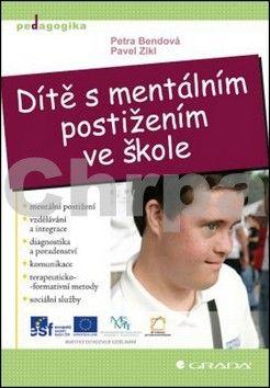 Petra Bendová, Pavel Zikl: Dítě s mentálním postižením ve škole cena od 183 Kč