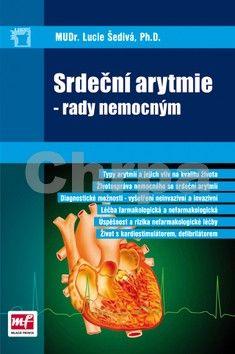 MUDr. Lucie Šedivá Ph.D.: Srdeční arytmie - MUDr. Lucie Šedivá Ph.D. cena od 74 Kč