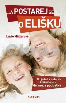 Lucie Müllerová: ...a postarej se o Elišku cena od 142 Kč