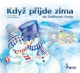 Kateřina Sládková, Peter S. Milan: Když přijde zima do Sněhové Lhoty cena od 115 Kč