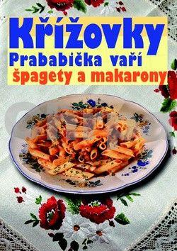 Ilčík Stanislav: Křížovky - Prababička vaří špagety a makarony cena od 56 Kč