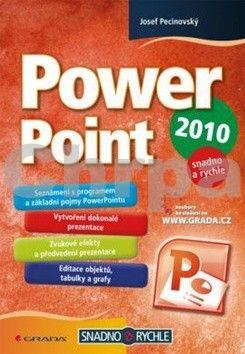 Josef Pecinovský: PowerPoint 2010 snadno a ryche cena od 69 Kč