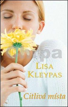 Lisa Kleypas: Citlivá místa cena od 0 Kč
