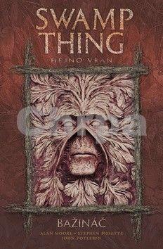 Stephen Bissette, Alan Moore: Swamp Thing - Bažináč 4 - Hejno vran cena od 343 Kč