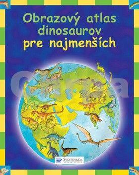 Svojtka Obrazový atlas dinosaurov pre najmenších cena od 132 Kč