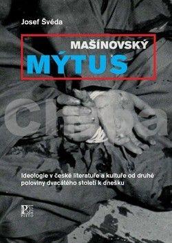 Josef Švéda: Mašínovský mýtus cena od 216 Kč