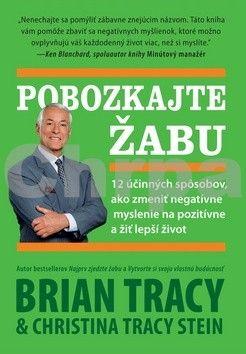 Brian Tracy, Kristina Tracy: Pobozkajte žabu cena od 172 Kč