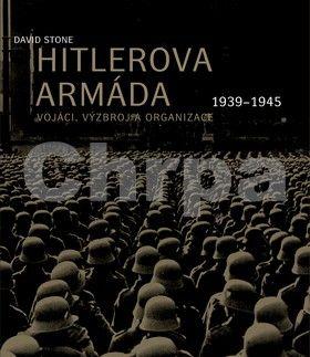 David Stone: Hitlerova armáda 1939-1945 cena od 693 Kč