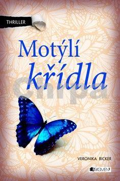 Veronika Bicker: Motýlí křídla - Thriller cena od 0 Kč