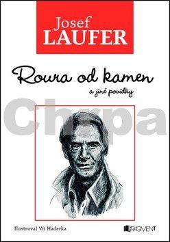 Josef Laufer: Roura od kamen a jiné povídky cena od 129 Kč
