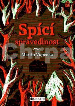Martin Vopěnka: Spící spravedlnost cena od 203 Kč