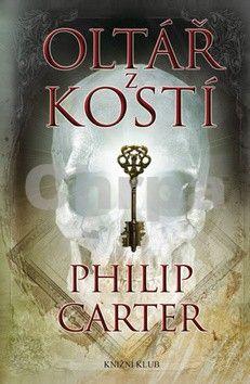 Philip Carter: Oltář z kostí cena od 279 Kč