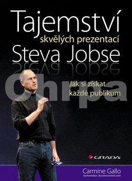 Carmine Gallo: Tajemství skvělých prezentací Steva Jobse cena od 282 Kč