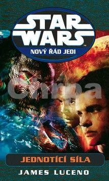 James Luceno: Star Wars: Nový řád Jedi - Jednotící síla cena od 349 Kč