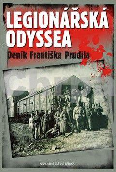 Oldřich Jurman: Legionářská odyssea - Deník Františka Prudila cena od 129 Kč