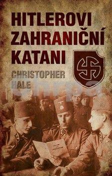 Christopher Hale: Hitlerovi zahraniční katani cena od 369 Kč