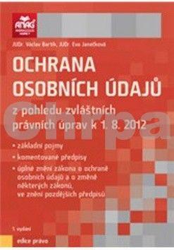 Eva Janečková: Ochrana osobních údajů z pohledu zvláštních právních úprav k 1. 8. 2012 cena od 351 Kč