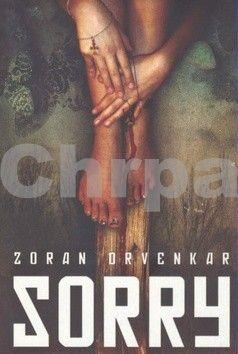 Zoran Drvenkar: Sorry cena od 253 Kč