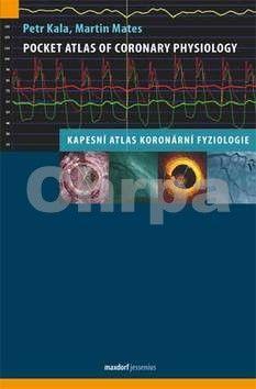Petr Kala, Martin Mates: Pocket Atlas of Coronary Physiology – Kapesní atlas koronární fyziologie cena od 310 Kč