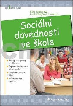 Ilona Gillnerová: Sociální dovednosti ve škole cena od 163 Kč