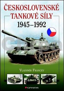 Vladimír Francev: Československé tsnkové síly 1945-1992 cena od 313 Kč