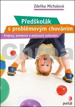 Zděňka Michalová: Předškolák s problémovým chováním cena od 176 Kč