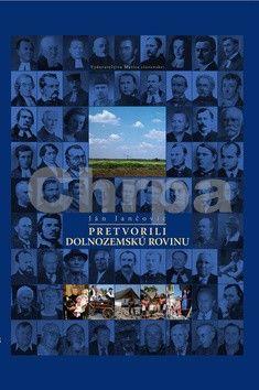 Ján Jančovič: Pretvorili dolnozemskú rovinu cena od 191 Kč