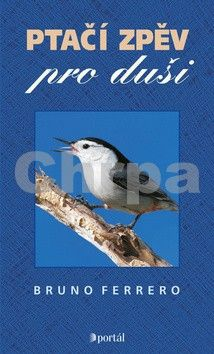 Bruno Ferrero: Ptačí zpěv pro duši cena od 98 Kč