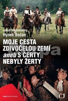 Hynek Bočan, Jakub Wehrenberg: Moje cesta Zdivočelou zemí aneb S čerty nebyly žerty cena od 230 Kč