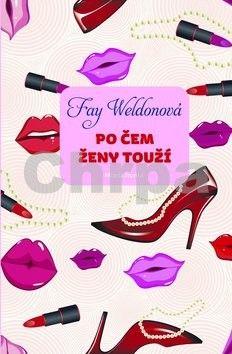 Fay Weldon: Po čem ženy touží cena od 180 Kč