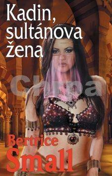 Bertrice Small: Kadin, sultánova žena (Série Cyra Hafisa) - 2. vydání cena od 349 Kč