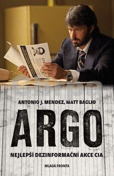 Matt Baglio, Antonio J. Mendez: Argo - Nejlepší dezinformační akce CIA cena od 133 Kč
