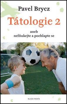 Pavel Brycz: Tátologie 2 aneb nefňukejte a pochlapte se cena od 183 Kč