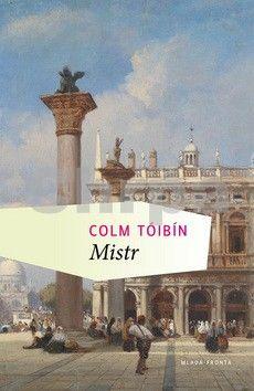 Colm Toibin: Mistr cena od 271 Kč