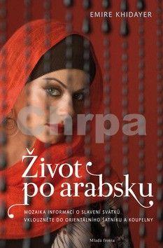Emíre Khidayer: Život po arabsku cena od 178 Kč