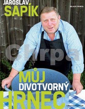 Jaroslav Sapík: Můj divotvorný hrnec cena od 211 Kč