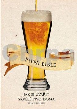 Brian Kunath: Pivní bible cena od 239 Kč