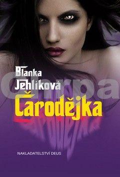 Blanka Jehlíková: Čarodějka cena od 99 Kč