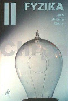 Fyzika pro střední školy - 2. díl cena od 154 Kč