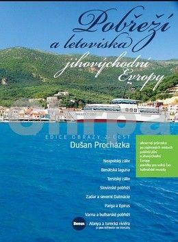 Dušan Procházka: Pobřeží a letoviska jihovýchodní Evropy cena od 149 Kč