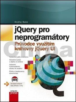 Ondřej Baše: jQuery pro neprogramátory cena od 355 Kč
