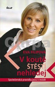 Eva Filipová: V koutě štěstí nehledej - Společenská pravidla jsou v módě cena od 159 Kč
