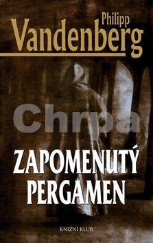 Philipp Vandenberg: Zapomenutý pergamen cena od 180 Kč
